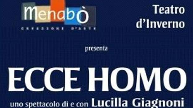 """Lo spettacolo """"Ecce Homo"""" di Lucilla Giagnoni in scena a Montescaglioso"""