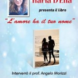 """""""L'amore ha il tuo nome"""" è il romanzo d'esordio di Ilaria D'Elia"""